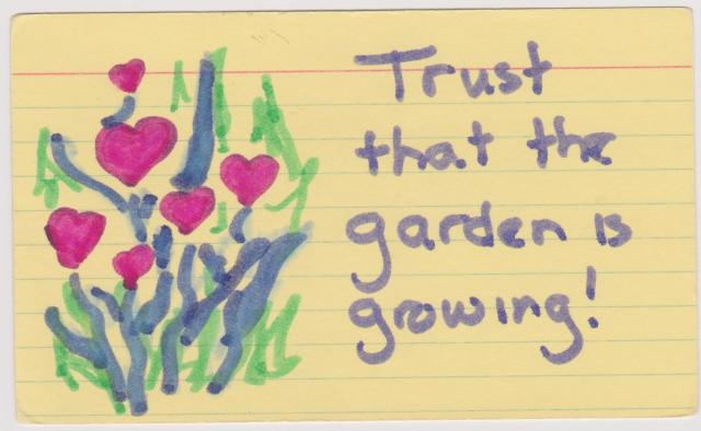 Trust that the garden is growing!